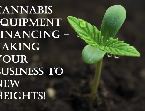 Cannabis Equipment Financing and Leasing